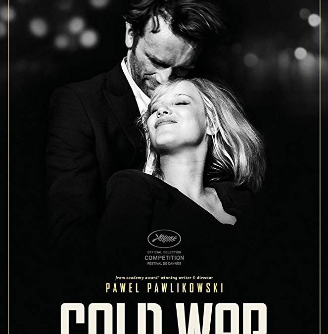 Film Review: Cold War – Pawel Pawlikowski